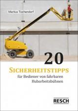 Titelseite 20 Sicherheitstipps Hubarbeitsbühnen